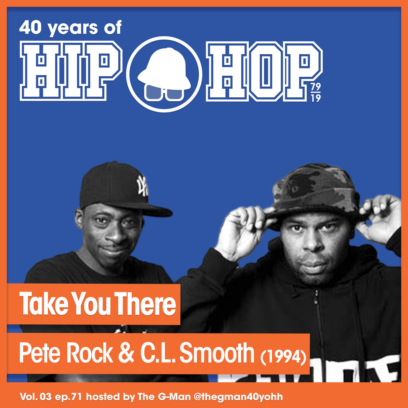 Vol.03 E71 - Take You There by Pete Rock & CL Smooth released in 1994 - 40 Years of Hip Hop