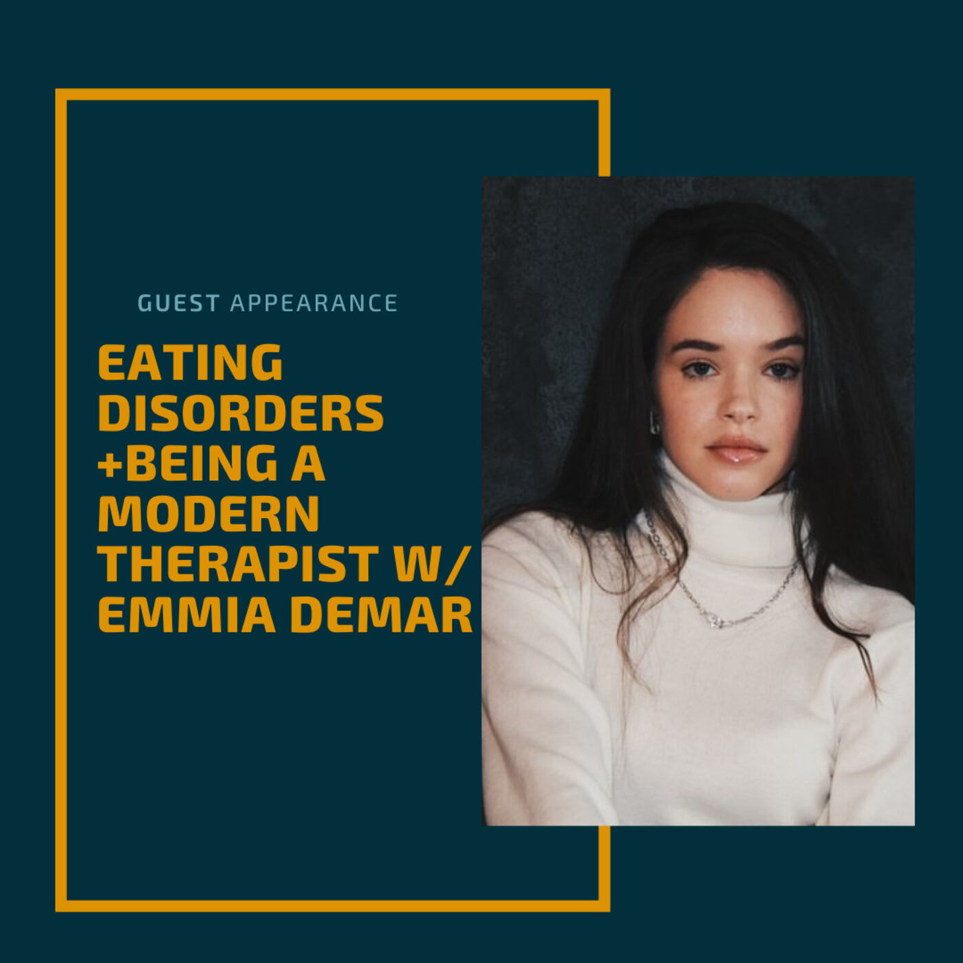 Eating Disorders + Being a Modern Day Therapist w/ Emma Demar