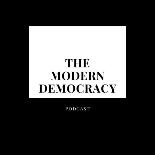 The Modern Democracy Podcast Artwork Image