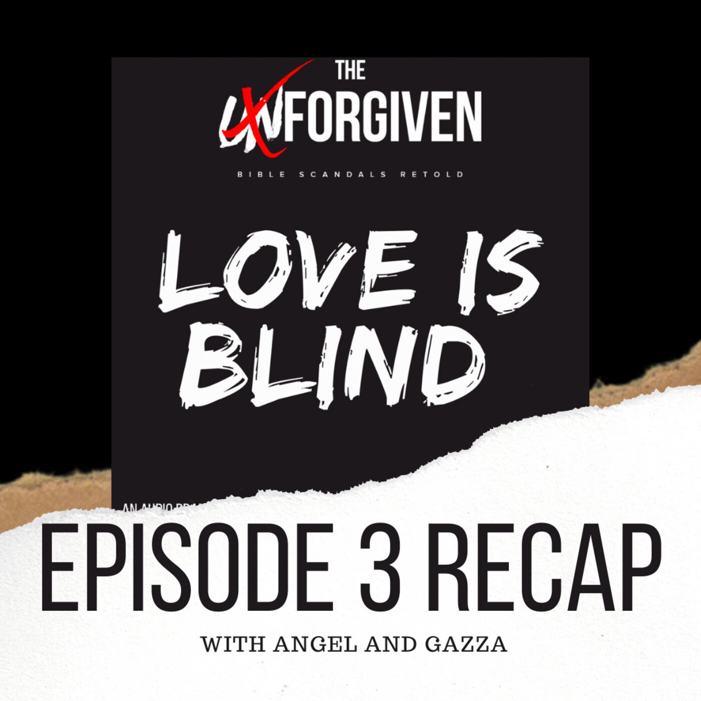 Episode 3 Recap with Angel and Gazza
