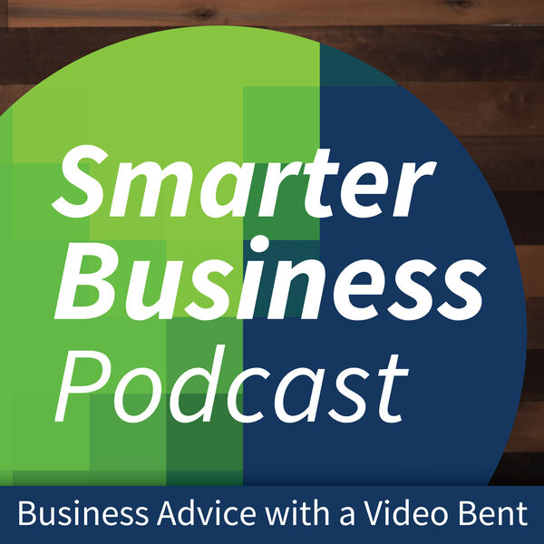 Smarter Business Podcast - Business Advice with a Video Bent Podcast Artwork Image