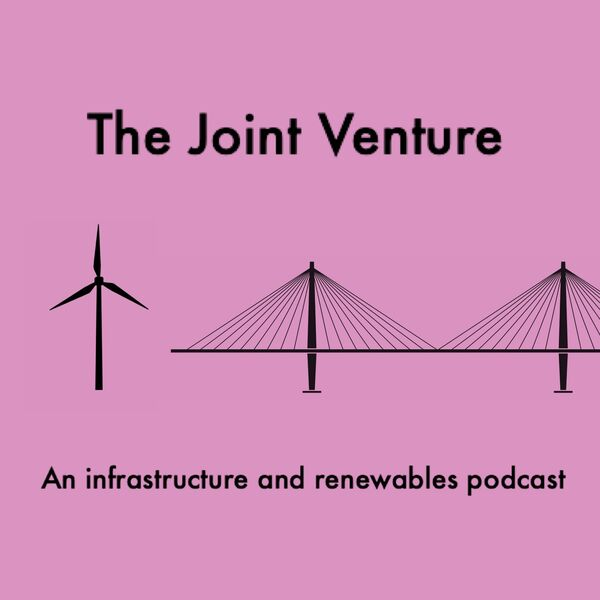 The Joint Venture: an infrastructure and renewables podcast Podcast Artwork Image