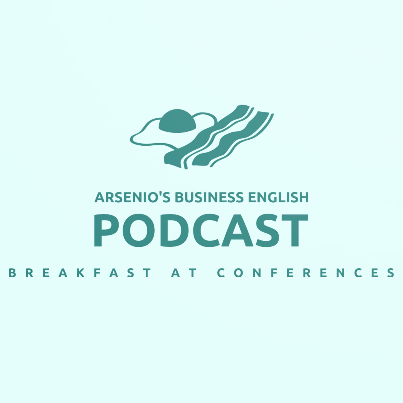 Arsenio's Business English Podcast | Season 6: Episode 12 | Conference Breakfast & Importance