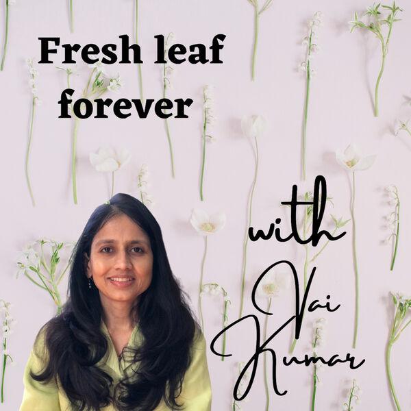 Fresh Leaf forever Podcast Artwork Image