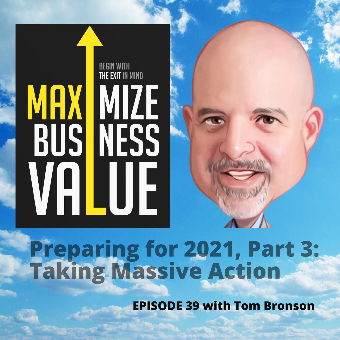 Preparing for 2021, Part 3: Taking Massive Action