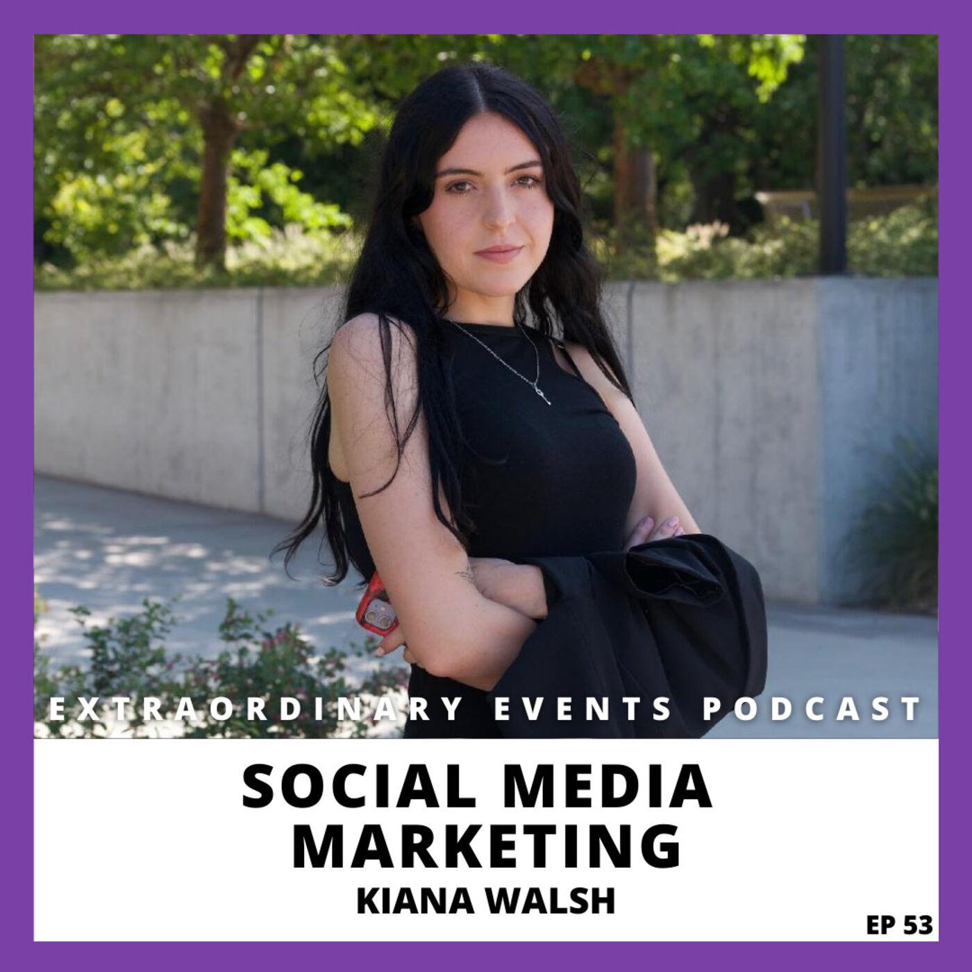 Ep 53: Social Media Marketing with Kiana Walsh