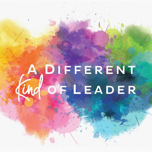A Different Kind of Leader Podcast Artwork Image