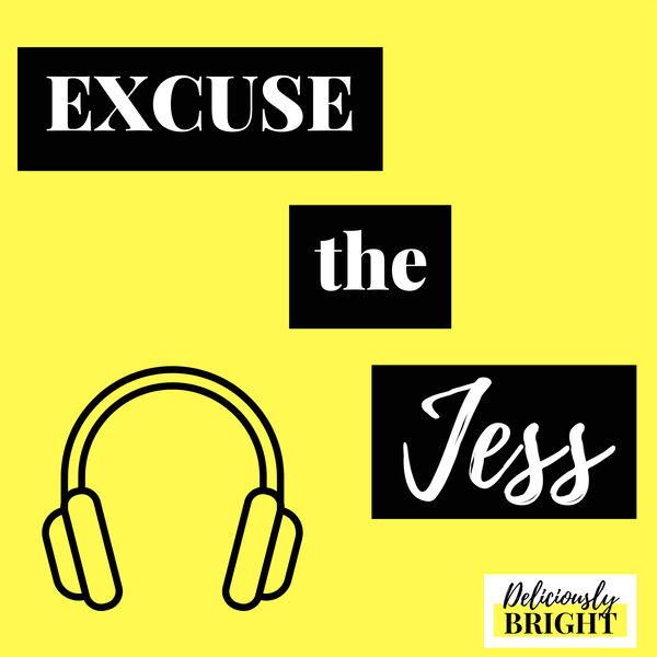 Excuse the Jess Podcast Artwork Image