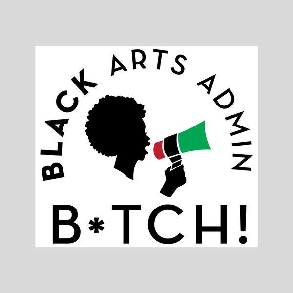 Black Arts Admin B*tch Podcast Podcast Artwork Image