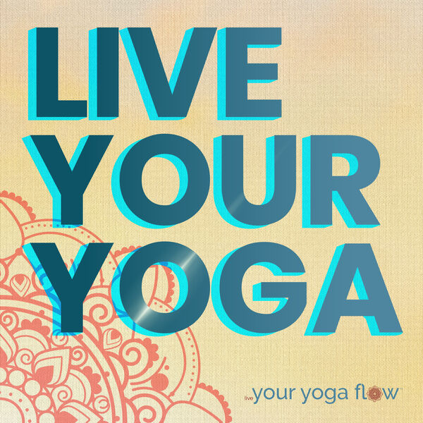Live Your Yoga Podcast Artwork Image