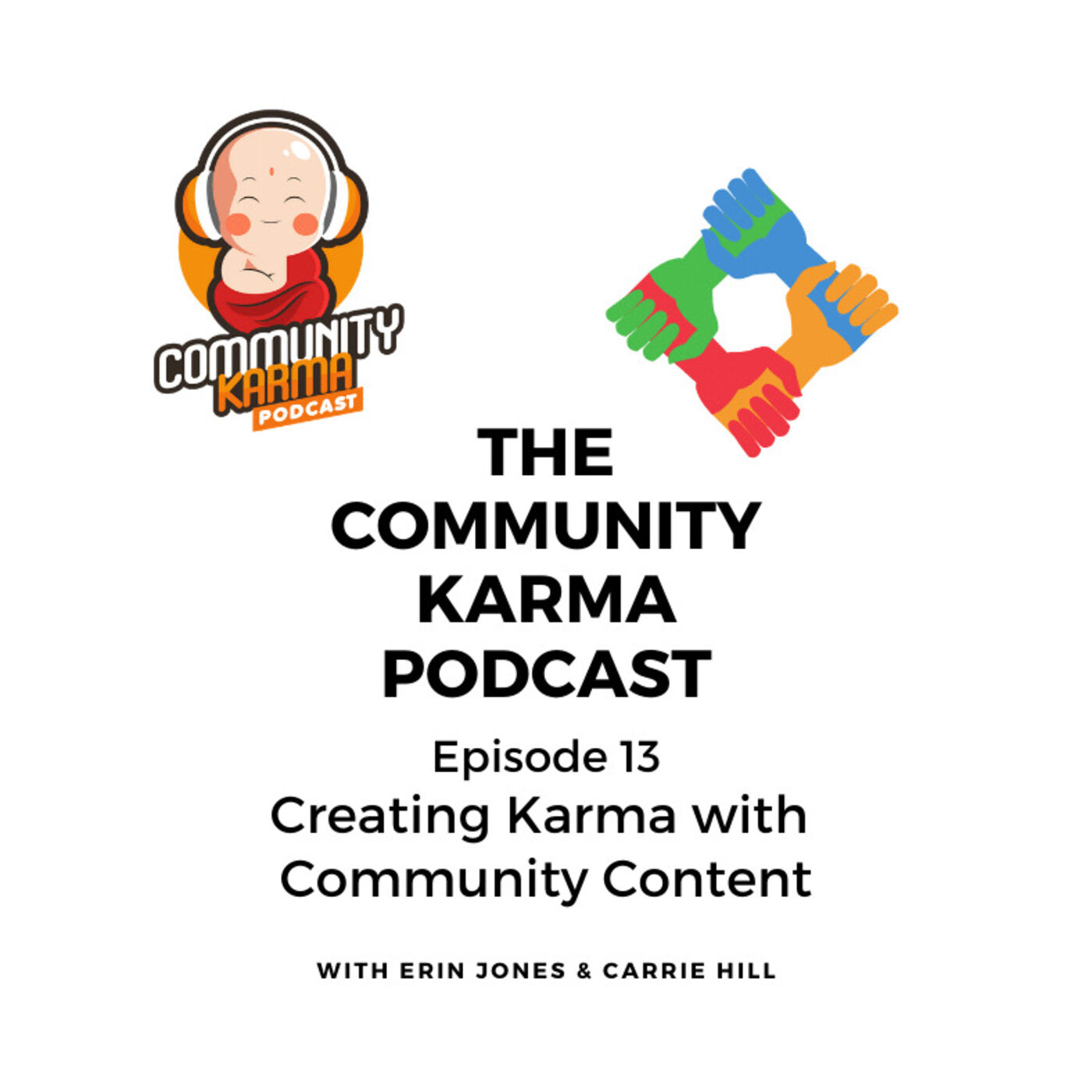 Episode 13: Creating Karma with Community Content