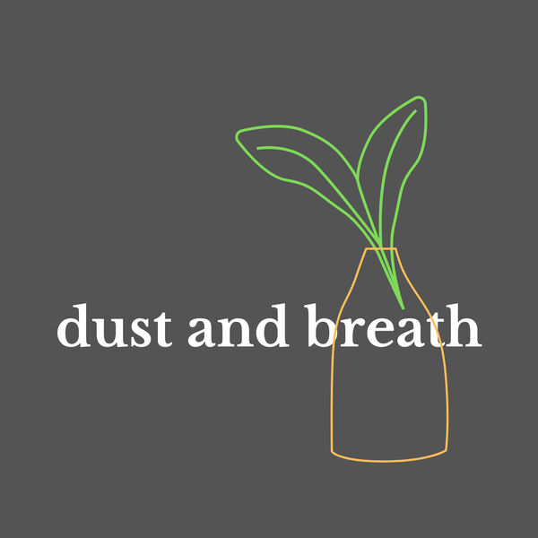 Dust and Breath Podcast Artwork Image