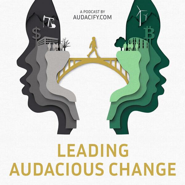 Leading Audacious Change Podcast Artwork Image
