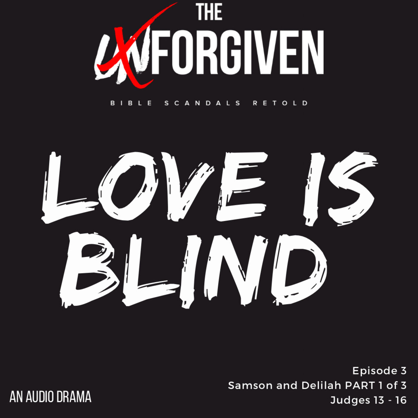 Love is Blind Audio Drama - Samson and Delilah (part 1) - Ep. 3