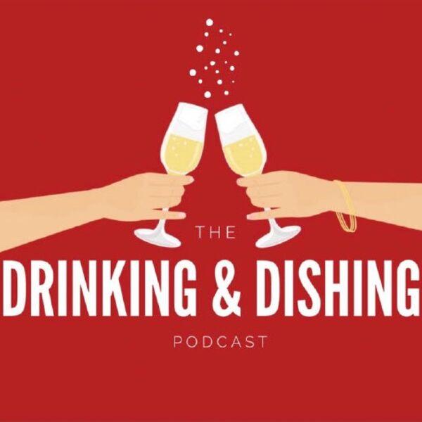 Drinking & Dishing Podcast Artwork Image