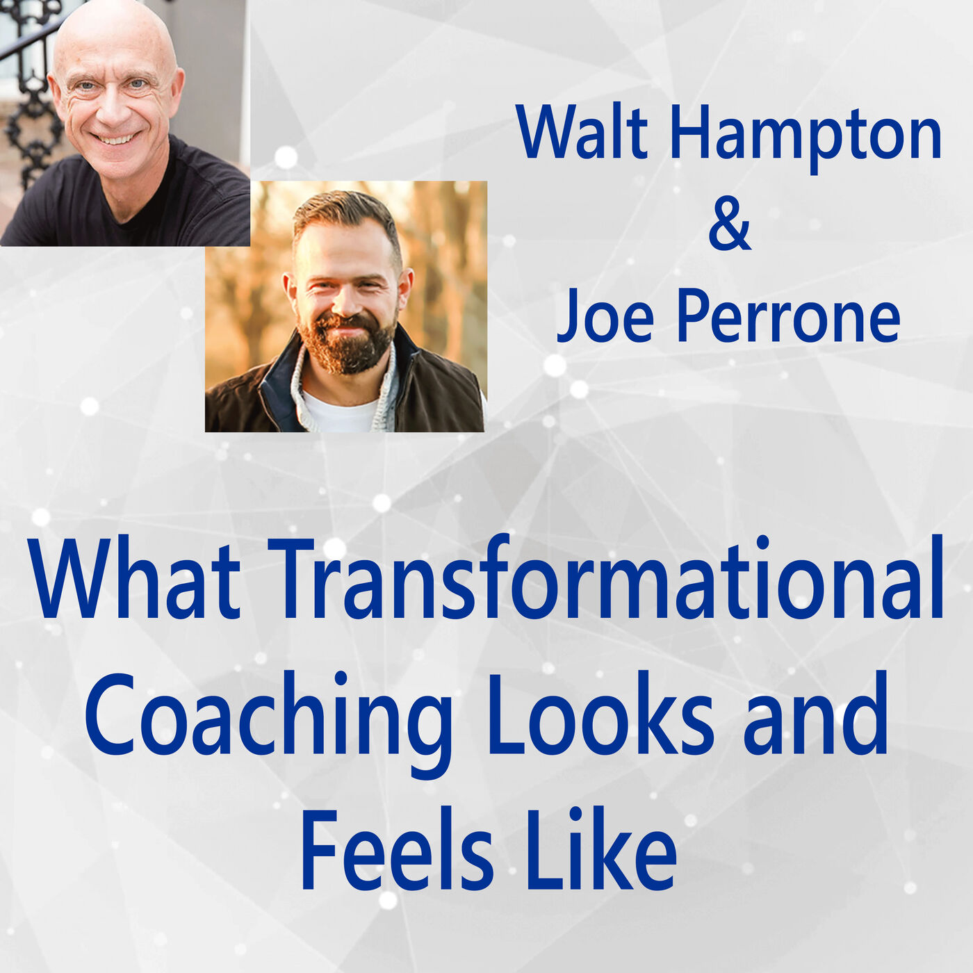 102: What Transformational Coaching Looks and Feels Like