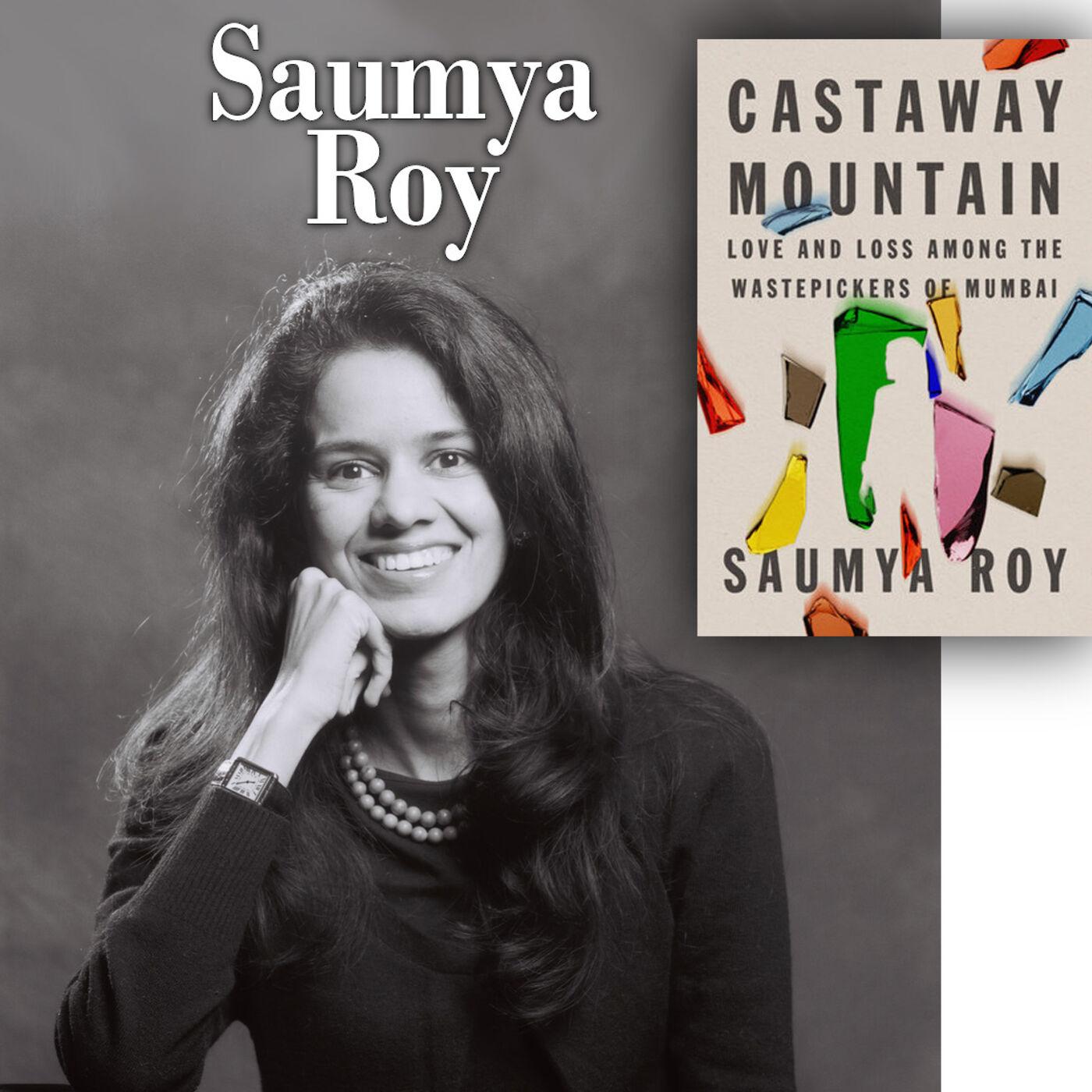 "Harvey Brownstone Interviews Saumya Roy, Author of ""Castaway Mountain: Love and Loss Among the Wastepickers of Mumbai"""
