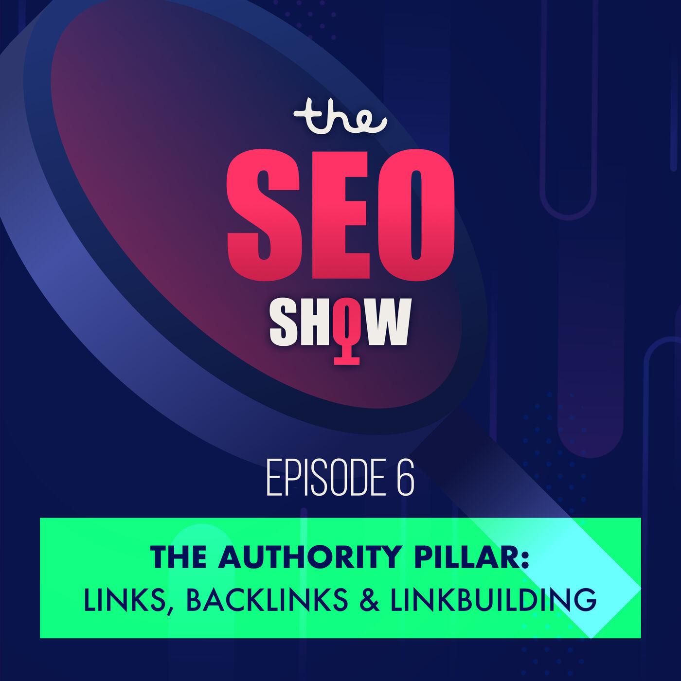 The Authority Pillar - Links & Linkbuilding - Episode 006