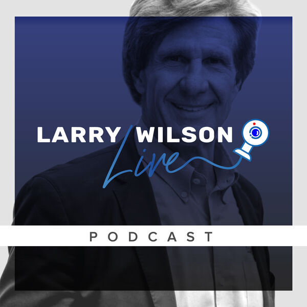 Larry Wilson Live: Conversations with Real Safety Experts Podcast Artwork Image