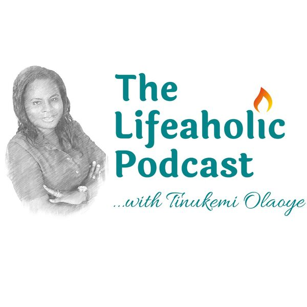 The Lifeaholic Podcast Podcast Artwork Image