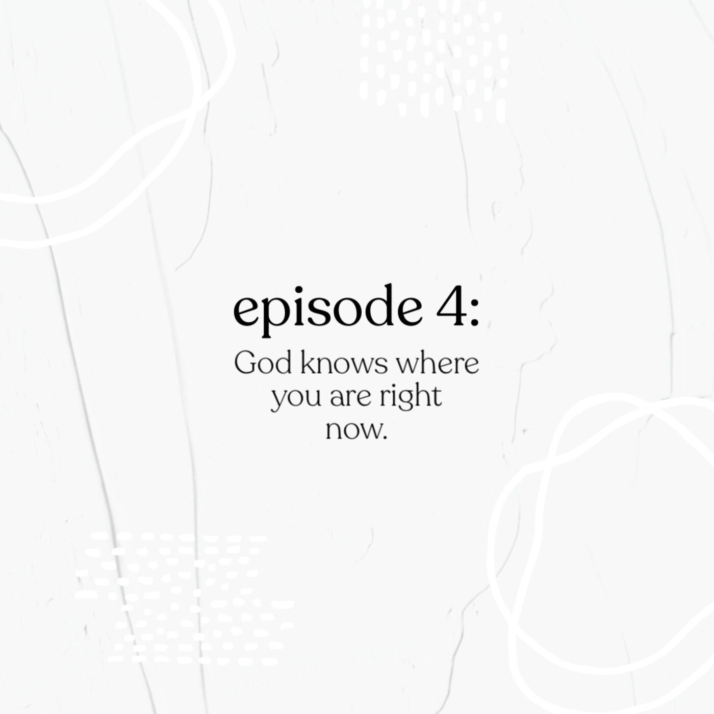 Episode 4: God Knows