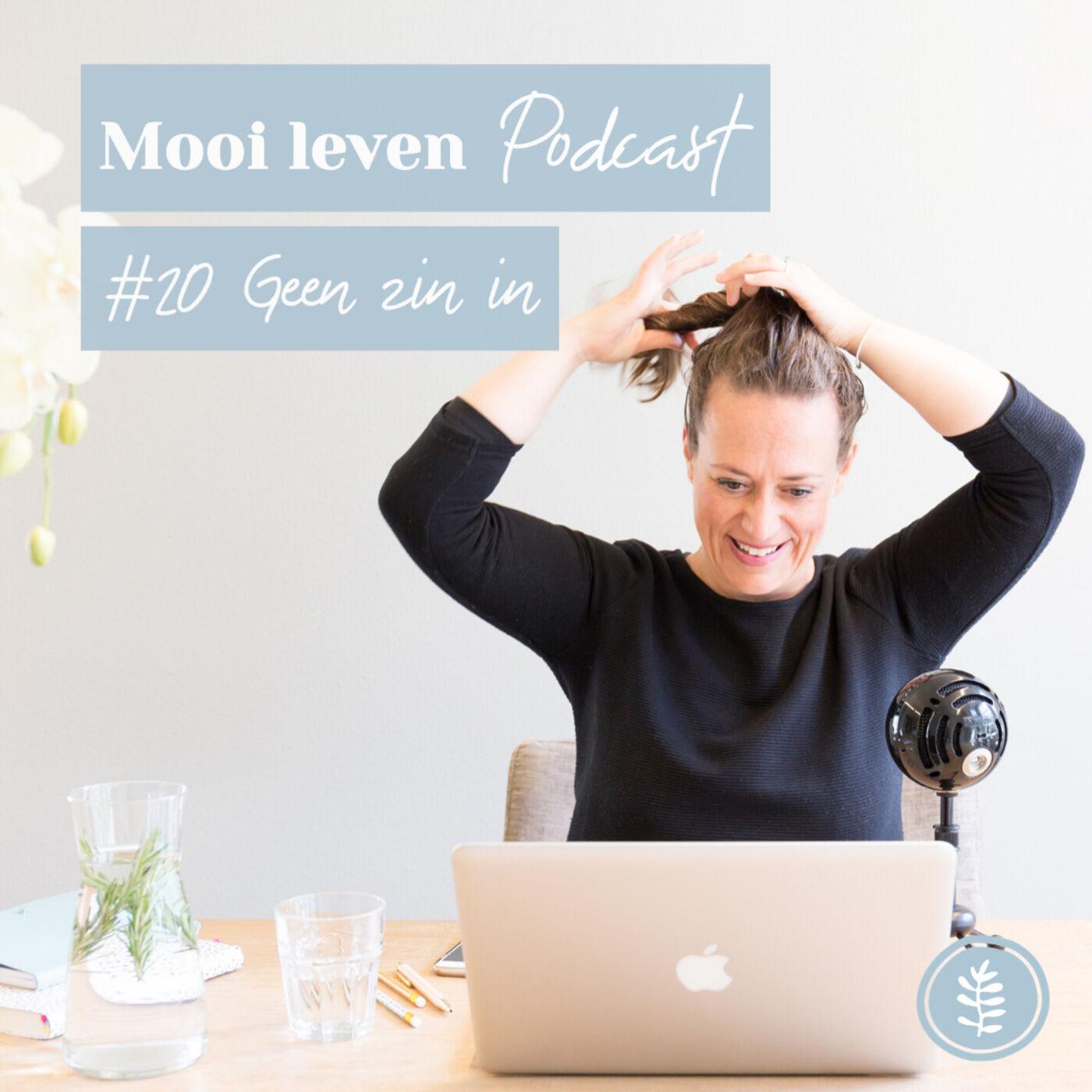 Mooi Leven Podcast #20 | Geen zin in