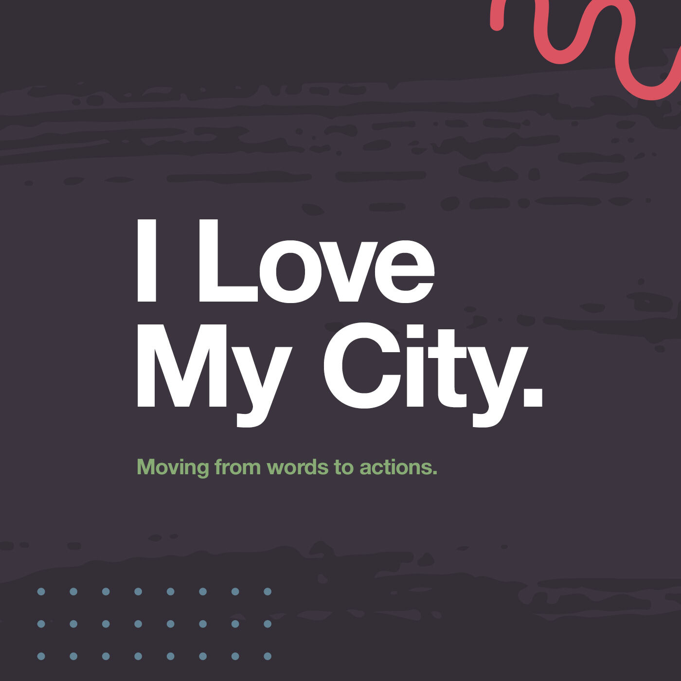 I Love My City 2021, Week 3