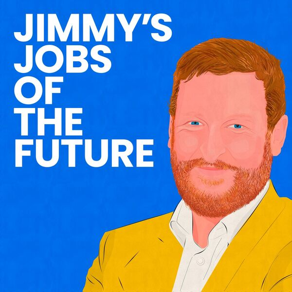 Jimmy's Jobs of the Future Podcast Artwork Image