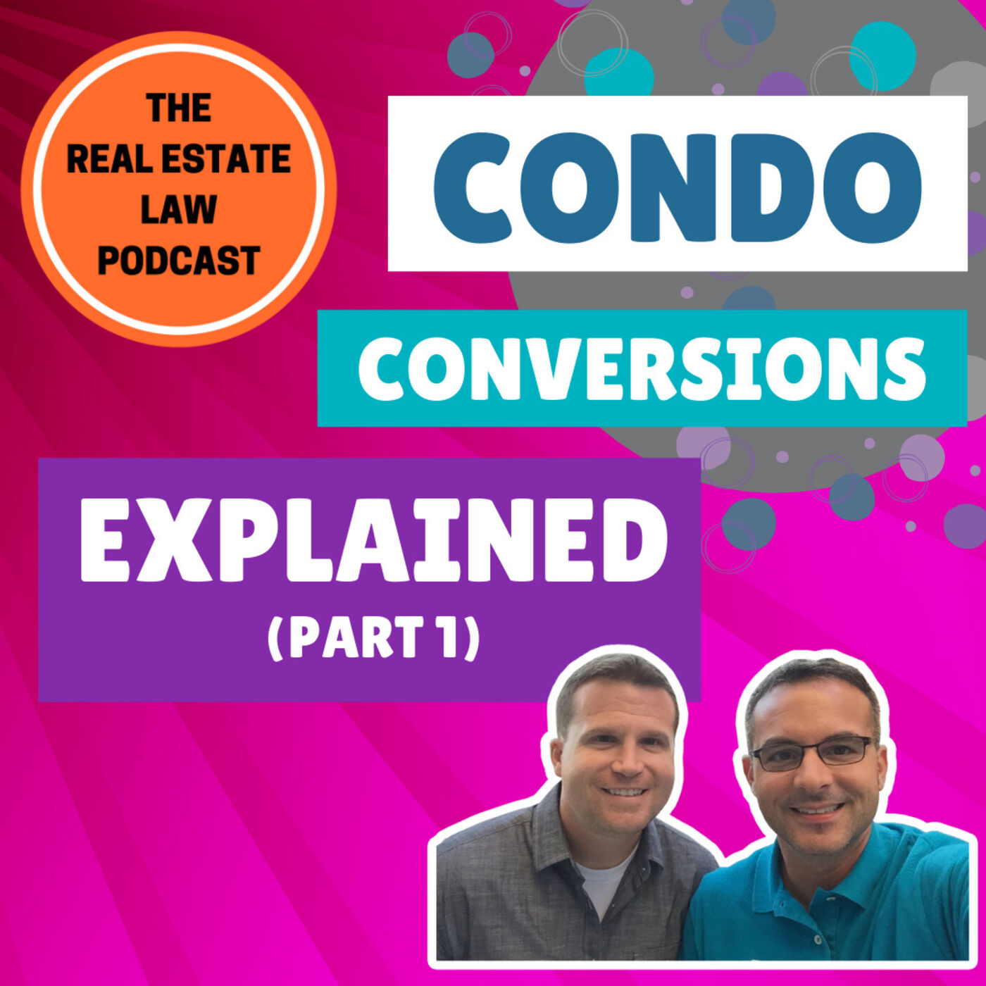 11 - Condo Conversions Explained - Everything You Need To Know, Part 1 of 2