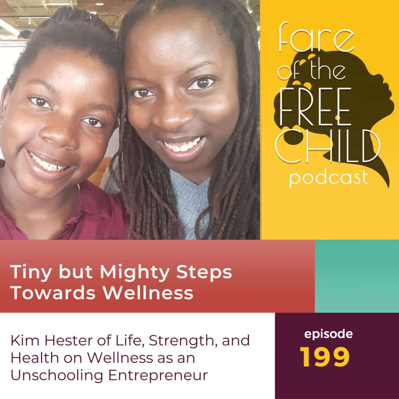Ep 199: Tiny but Mighty Steps Towards Wellness Kim Hester of Life, Strength, and Health on Wellness as an Unschooling Entrepreneur