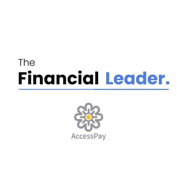 The Financial Leader Podcast with AccessPay Podcast Artwork Image