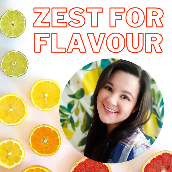 Zest for Flavour Podcast Artwork Image