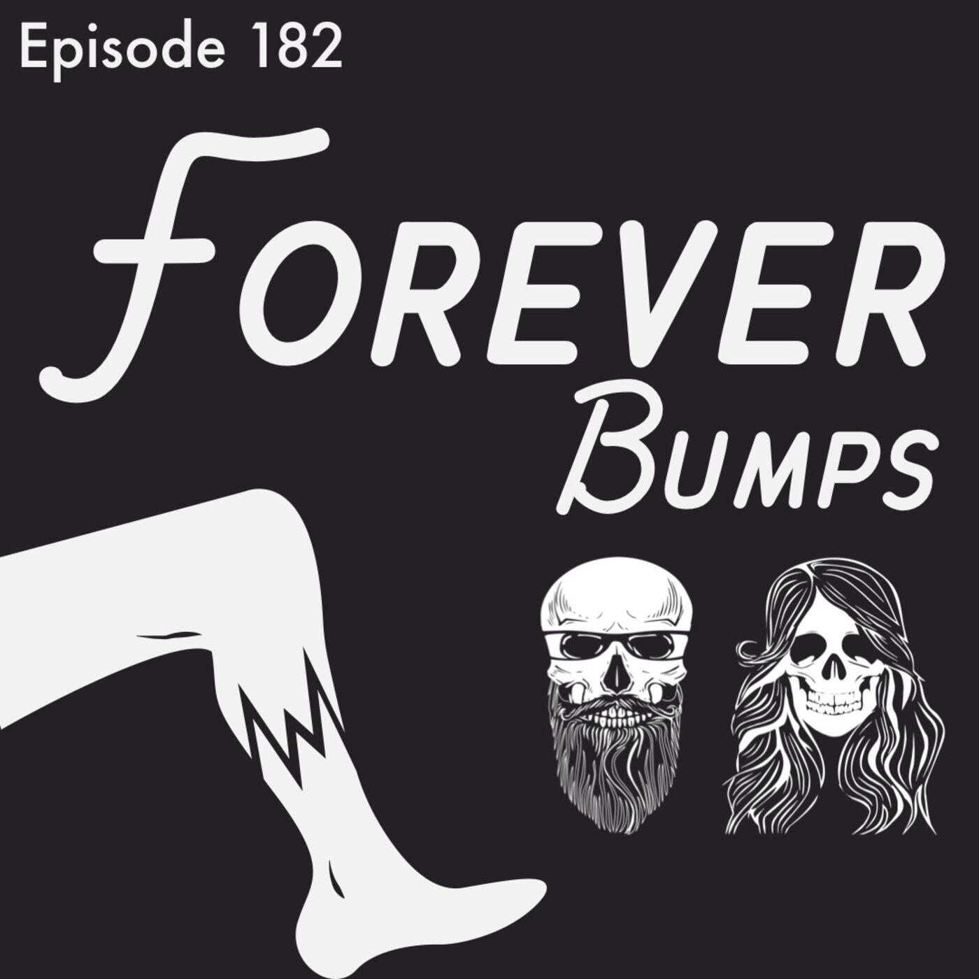 Episode 182: Forever Bumps