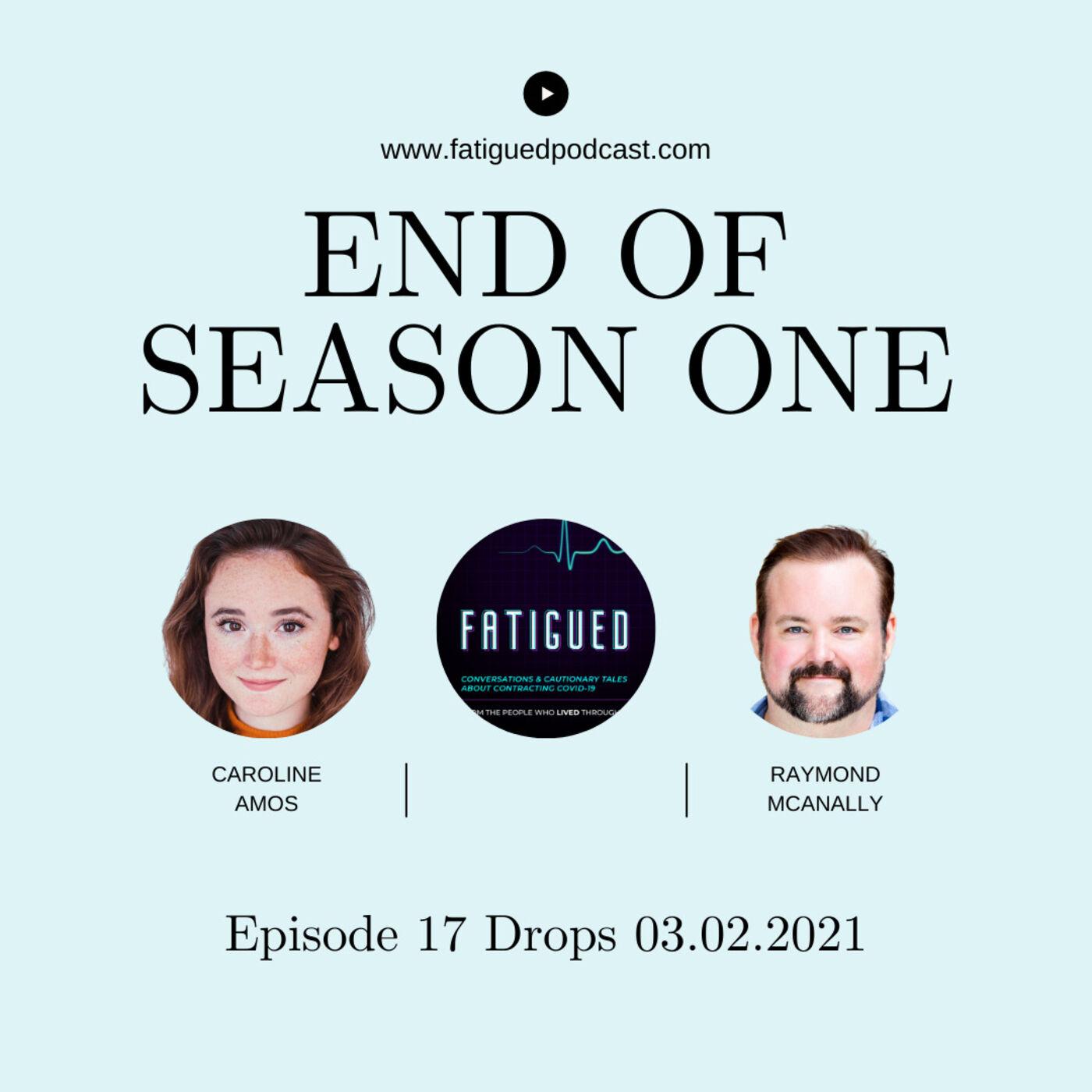 Episode 17: Ray & Caroline Wrap Season One