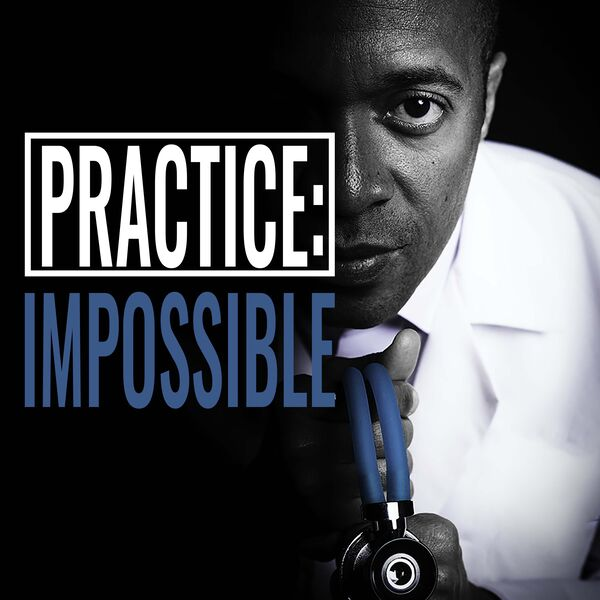PRACTICE: IMPOSSIBLE™ Podcast Artwork Image