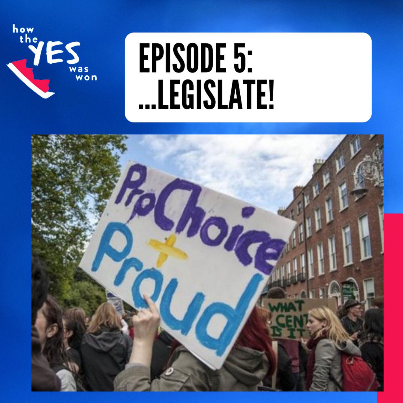 Episode 5: ...Legislate!