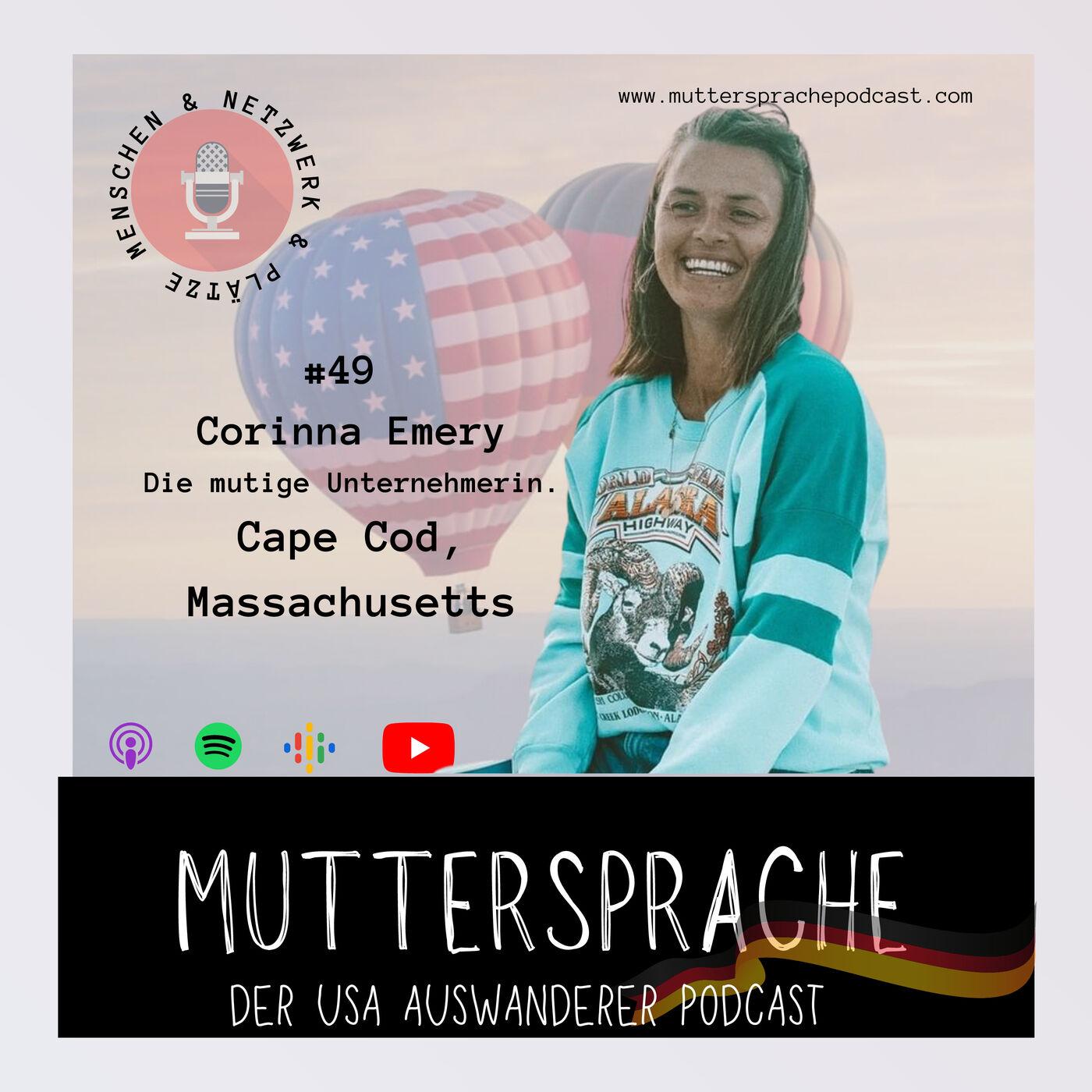 Folge 49: Die mutige Unternehmerin - CORINNA EMERY, Cape Cod, Massachusetts