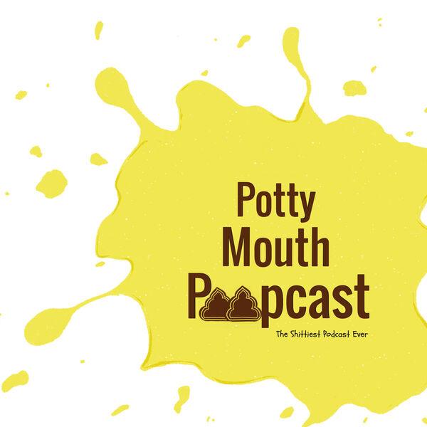 Potty Mouth Poopcast Podcast Artwork Image