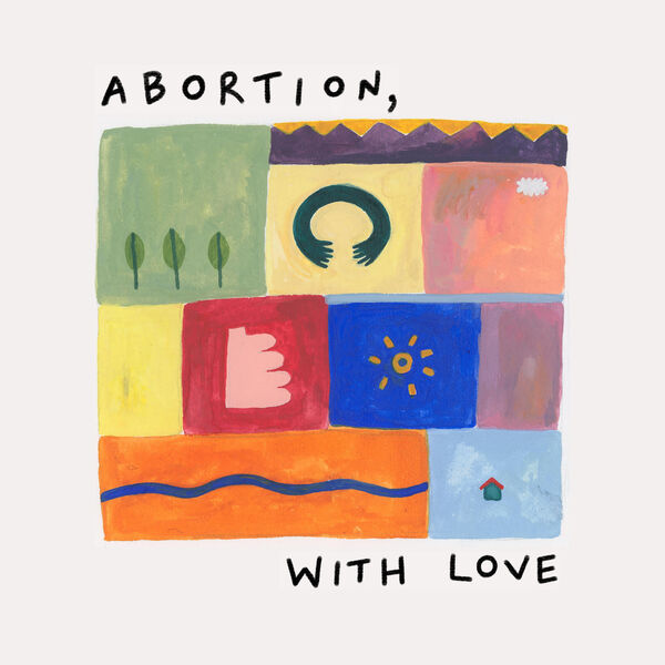 Abortion, with love Podcast Artwork Image