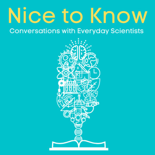Nice to Know - Conversations with Everyday Scientists Podcast Artwork Image