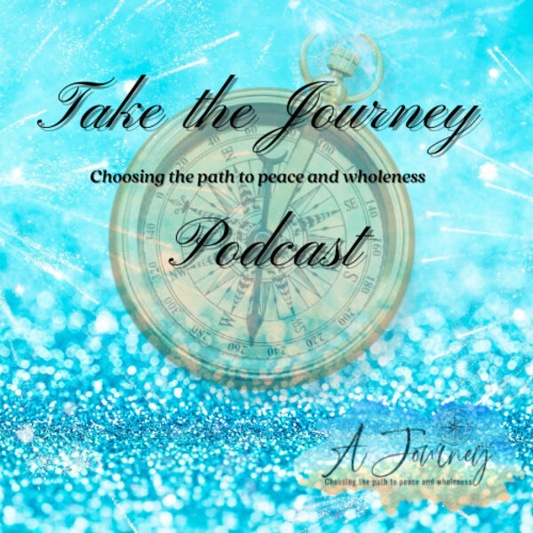 Take the Journey: Paths to peace and wholeness Podcast Artwork Image