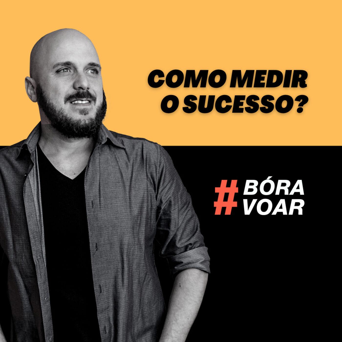 Como medir o sucesso? BóraVoar com Diego Maia