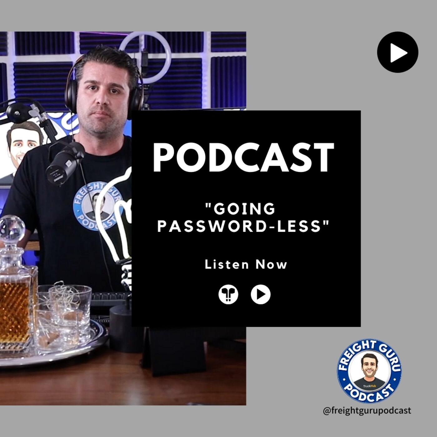 Trucking Companies are Going Passwordless - Freight Guru Podcast Ep. 12
