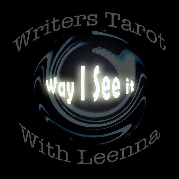 Way I See It--Writerstarot With Leenna Podcast Artwork Image