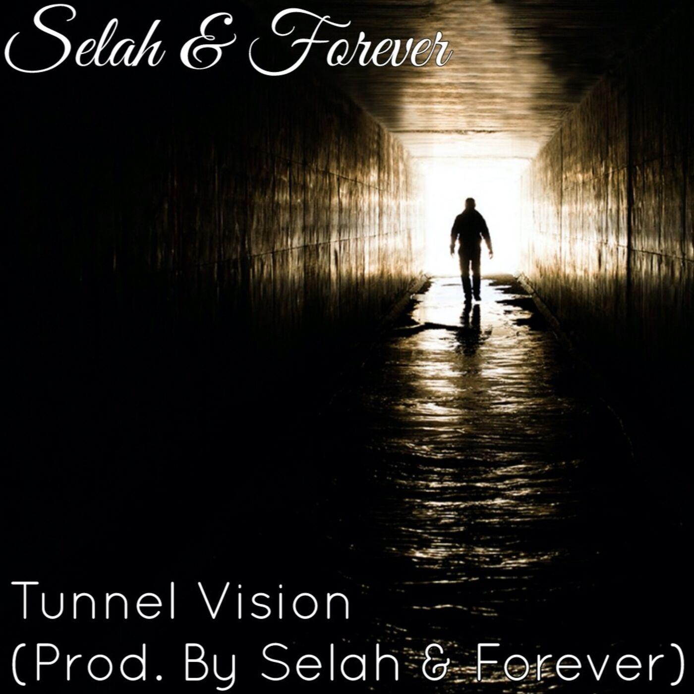 Tunnel Vision - Selah & Forever