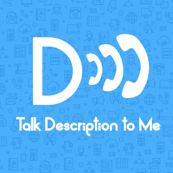 Talk Description to Me Podcast Artwork Image