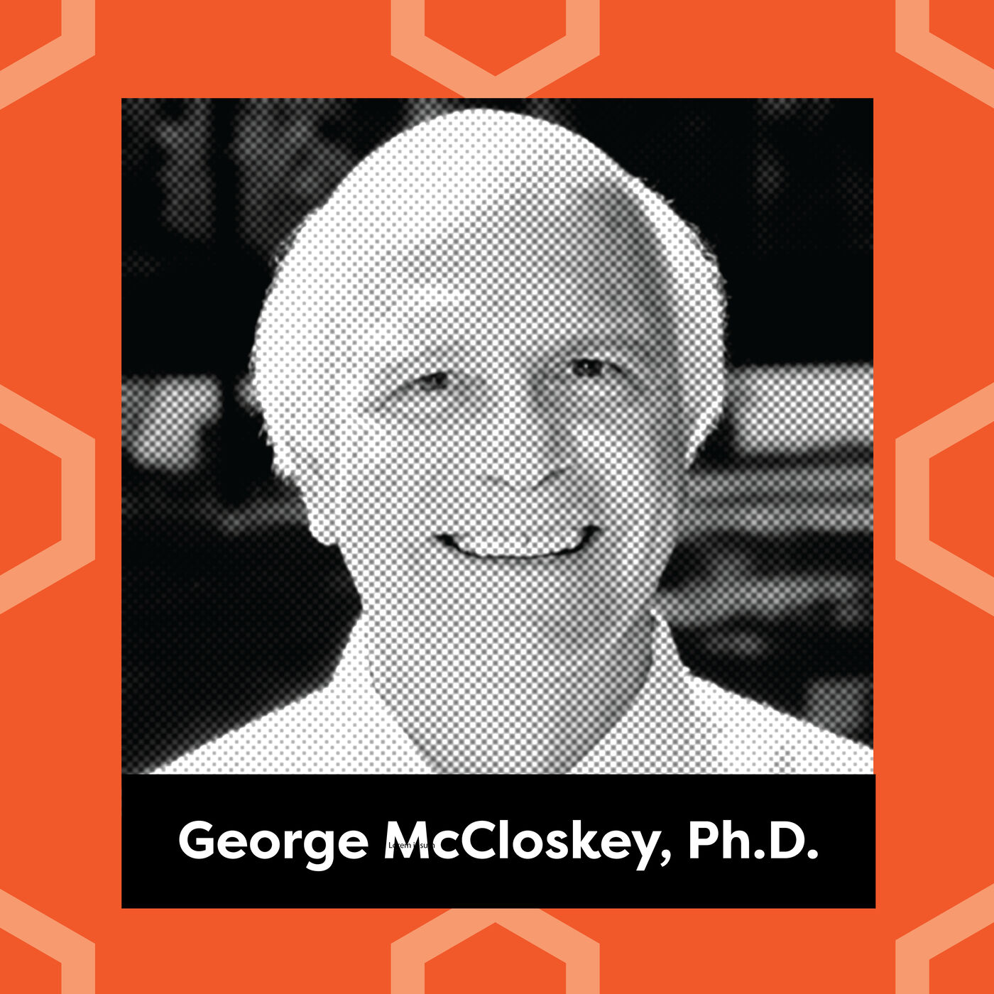 Ep. 132: George McCloskey, Ph.D. - Evolution of System 2