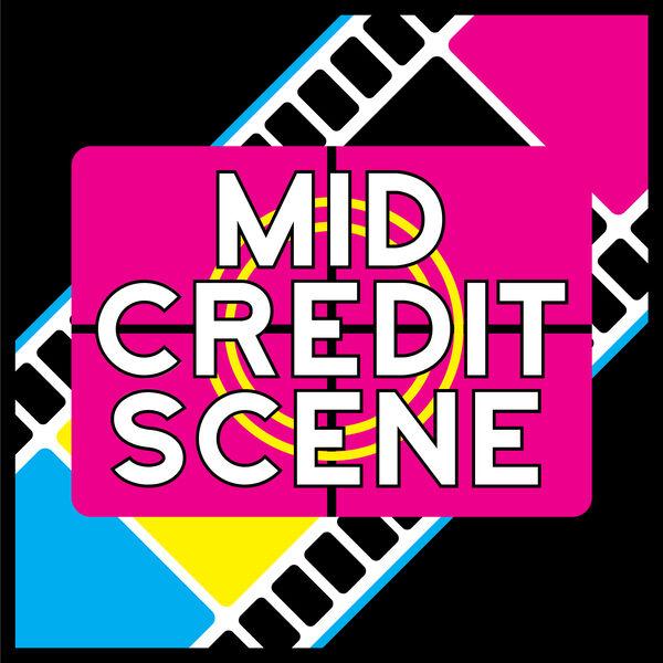Mid-Credit Scene Podcast Podcast Artwork Image