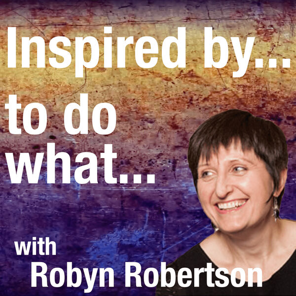 Inspired by... to do what... Podcast Artwork Image