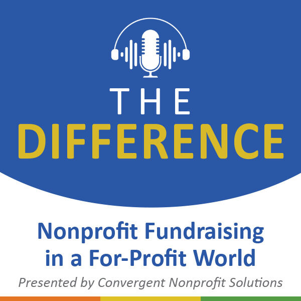 The Difference: Nonprofit Fundraising in a For-Profit World Podcast Artwork Image